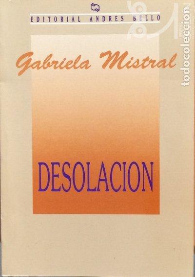 DESOLACIÓN - GABRIELA MISTRAL (Libros de Segunda Mano (posteriores a 1936) - Literatura - Poesía)