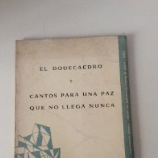Libros de segunda mano: EL DODECAEDRO Y CANTOS PARA UNA PAZ QUE NO LLEGA NUNCA FÉLIX ALONSO ROYANO DEDICADO Y FIRMADO . Lote 177833537