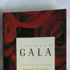 Libros de segunda mano: POEMAS DE AMOR ANTONIO GALA. Lote 177940104