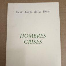 Libros de segunda mano: HOMBRES GRISES, FAUSTO BOTELLO DE LAS HERAS-DIBUJOS DE MAIRELES-SEVILLA,1987. Lote 177954122