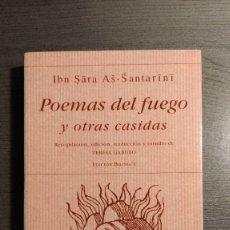 Libros de segunda mano: POEMAS DEL FUEGO Y OTRAS CASIDAS. IBN SARA AS-SANTARINI. EDITORIAL: HIPERION. Lote 177961470