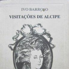Libros de segunda mano: IVO BARROSO - VISITAÇOES DE ALCIPE. Lote 177980742