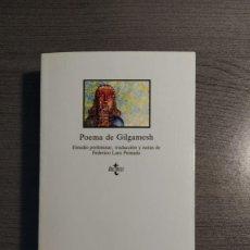 Libros de segunda mano: POEMA DE GILGAMESH. EDICION FEDERICO LARA PEINADO. TECNOS. . Lote 178054352