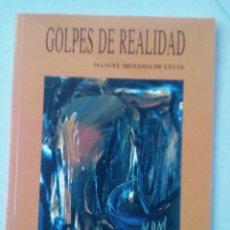Libros de segunda mano: GOLPES DE REALIDAD. MANUEL MENASSA DE LUCÍA. Lote 178111863