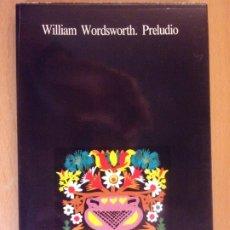 Libros de segunda mano: PRELUDIO / WILLIAM WORDSWORTH / VERSIÓN DE ANTONIO RESINES / 1980. VISOR. Lote 178123563