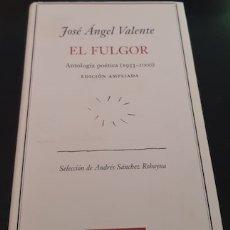Libros de segunda mano: EL FULGOR, ANTOLOGÍA POÉTICA (1953-2000), ED. AMPLIADA, J.A. VALENTE, GALAXIA GUTENBERG. Lote 178569938