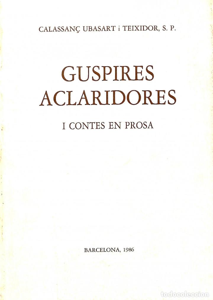 GUSPIRES ACLARIDORES I CONTES EN PROSA - CALASSANÇ UBASART TEIXIDOR (Libros de Segunda Mano (posteriores a 1936) - Literatura - Poesía)