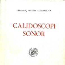 Libros de segunda mano: CALIDOSCOPI SONOR - CALASSANÇ UBASART TEIXIDOR. Lote 178701190