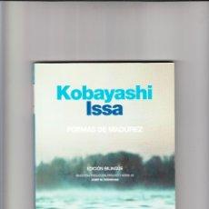 Libros de segunda mano: KOBAYASHI ISSA POEMAS DE MADUREZ EDICIÓN BILINGÜE JOSEP M. RODRÍGUEZ 2008. Lote 178779312