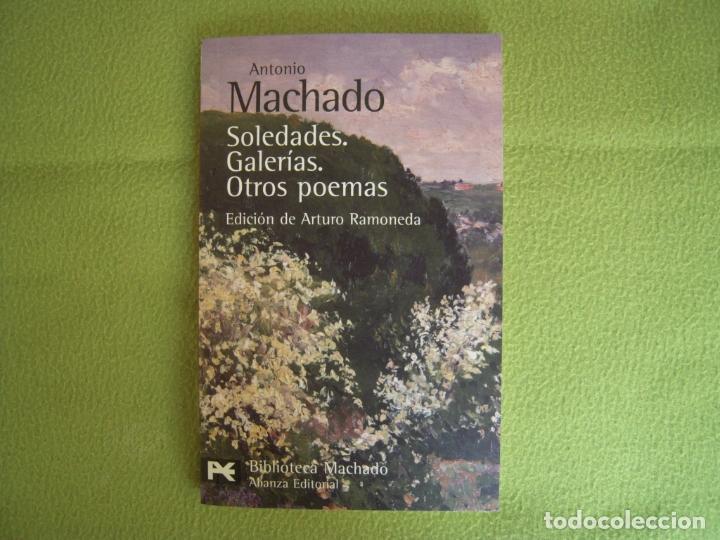 ANTONIO MACHADO - SOLEDADES. GALERIAS. OTROS POEMAS (Libros de Segunda Mano (posteriores a 1936) - Literatura - Poesía)