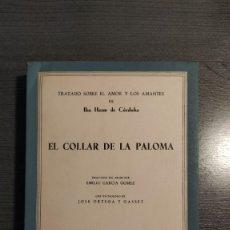 Libros de segunda mano: EL COLLAR DE LA PALOMA. TRATADO SOBRE EL AMOR Y LOS AMANTES. IBN HAZM DE CÓRDOBA. . Lote 178895591