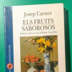 Libros de segunda mano: ELS FRUITS SABOROSOS. JOSEP CARNER. POESIA.. Lote 178902658
