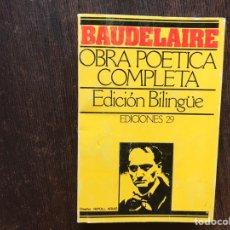 Libros de segunda mano: BAUDELAIRE. OBRA POÉTICA COMPLETA. EDICIÓN BILINGÜE. Lote 178916323