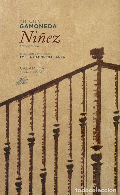 NIÑEZ. - GAMONEDA, ANTONIO. (Libros de Segunda Mano (posteriores a 1936) - Literatura - Poesía)
