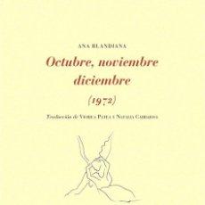 Libros de segunda mano: OCTUBRE, NOVIEMBRE, DICIEMBRE (1972). - BLANDIANA, ANA.. Lote 124477420