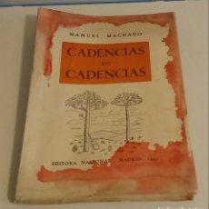 Libros de segunda mano: CADENCIAS DE CADENCIAS (NUEVAS DEDICATORIAS) MACHADO, MANUEL. Lote 178981503