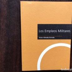 Libros de segunda mano: LOS EMPLEOS MILITARES. VÍCTOR ALMEIDA ESTRADA. COMO NUEVO. Lote 178991568