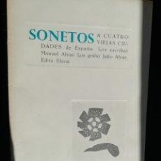 Libros de segunda mano: SONETO A CUATRO VIEJAS CIUDADES DE ESPAÑA- DE MANUEL Y JULIO ALVAR- TIRADA LIMITADA 400 EJEMPLARES. Lote 179098372