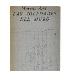 Libros de segunda mano: LAS SOLEDADES DEL MURO - ANA, MARCOS. Lote 179127127