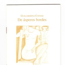 Libros de segunda mano: GUILLERMINA CUEVAS DE ÁSPEROS BORDES EDITORIAL PRAXIS MÉDICO D.F. 1998. Lote 179151327