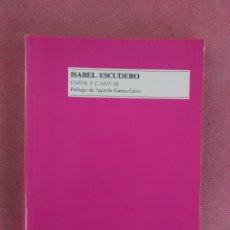 Libros de segunda mano: ISABEL ESCUDERO. COSER Y CANTAR. EDITORA NACIONAL. 1984. Lote 179156770