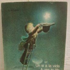 Libros de segunda mano: UN SI A LA VIDA. A YES TO LIFE. ANTONIO ROVIRA CASAS. Lote 179204581