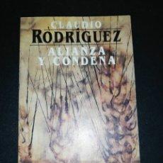 Libros de segunda mano: CLAUDIO RODRÍGUEZ, ALIANZA Y CONDENA . Lote 179206991