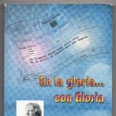 Libros de segunda mano: GLORIA FUERTES. EN LA GLORIA... CON GLORIA. . Lote 179219447