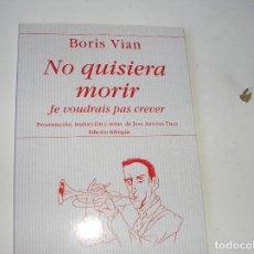 Libros de segunda mano: NO QUISIERA MORIR.-BORIS VIAN, BILINGÜE,- HIPERIÓN, 2003. Lote 179242350