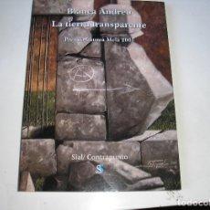 Libros de segunda mano: LA TIERRA TRANSPARENTE.- BLANCA ANDREU,. SIAL, 2002, 1ª EDIC.. Lote 179242647