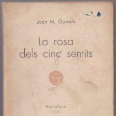 Libros de segunda mano: LA ROSA DELS CINC SENTITS - JOAN M GUASCH - BARCELONA 1937 - CATALÀ. Lote 179321386