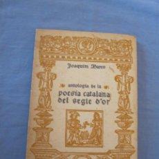 Libros de segunda mano: ANTOLOGÍA DE LA POESÍA CATALANA DEL SEGLE D'OR 1970. Lote 179395901