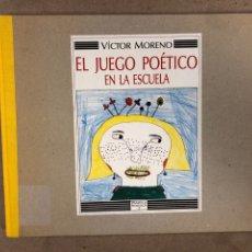Libros de segunda mano: EL JUEGO POÉTICO EN LA ESCUELA. VICTOR MORENO. EDITORIAL PAMIELA 1989. 169 PÁGINAS.. Lote 179400880