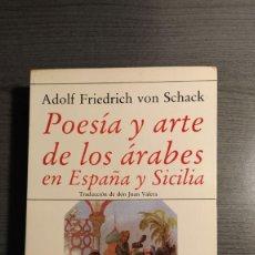 Libros de segunda mano: POESIA Y ARTE DE LOS ARABES EN ESPAÑA Y SICILIA. ADOLF FRIEDRICH VON SCHACK. HIPERION . Lote 179536070