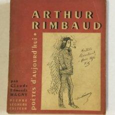 Libros de segunda mano: ARTHUR RIMBAUD. - MAGNY, CLAUDE EDMONDE. . Lote 179957236