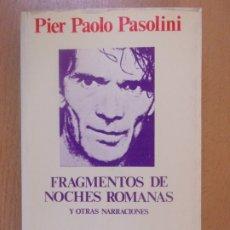 Libros de segunda mano: FRAGMENTOS DE NOCHES ROMANAS Y OTRAS NARRACIONES / PIER PAOLO PASOLINI / 1ª EDICIÓN 1976. GALBA. Lote 180110741