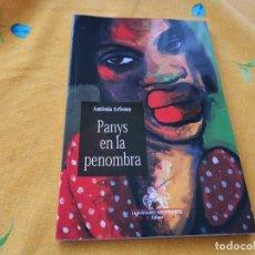 Libros de segunda mano: PANYS EN LA PENOMBRA ANTONIA ARBONA NASCUDA A SOLLER MALLORCA MUNTANER EDITOR 2001 . Lote 180117541