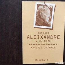 Libros de segunda mano: CONOCER ALEIXANDRE Y SU OBRA. ANTONIO COLINAS. Lote 180150813