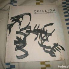 Libros de segunda mano: CHILLIDA. AROMAS-PENSAMIENTOS. LIBRO DEDICADO AL ESCULTOR DONOSTIARRA EDUARDO CHILLIDA (1998). Lote 180156546