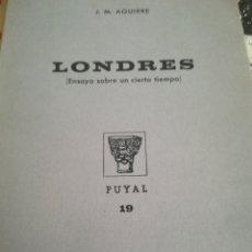 Libros de segunda mano: J. M. AGUIRRE LONDRES ENSAYO SOBRE UN CIERTO TIEMPO. Lote 180159855