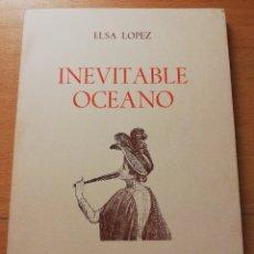 Libros de segunda mano: INEVITABLE OCEANO (ELSA LÓPEZ) EDICIONES TORREMOZAS . Lote 180175217