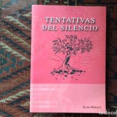 Libros de segunda mano: TENTATIVAS DEL SILENCIO. ALVARO MORALES. COMO NUEVO. Lote 180245593