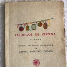 Libros de segunda mano: FAROLILLOS DE VERBENA - POEMAS Y OTROS ESCRITOS LITERARIOS DE GABRIEL MARISTANY ORDUÑA. Lote 180324513