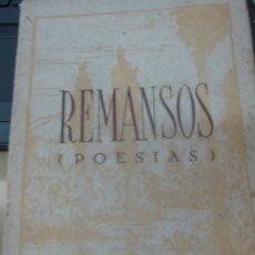 Libros de segunda mano: REMANSOS ( POESIAS) MANUEL RAMIREZ ESCUDERO EDIT ARTES GRAFICAS GRIJELMO AÑOS 40 . Lote 180344716