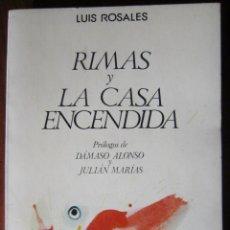 Libros de segunda mano: RIMAS Y LA CASA ENCENDIDA - LUIS ROSALES. Lote 180421703