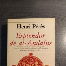 Libros de segunda mano: ESPLENDOR DE AL-ANDALUS. HENRI PÉRÈS. EDICIONES HIPERION, LA POESIA ANDALUZA EN ARABE CLASICO EN . Lote 180422431