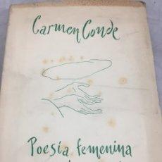 Libros de segunda mano: POESIA FEMENINA ESPAÑOLA VIVIENTE. CARMEN CONDE. PRIMERA EDICION. 1954 ANTOLOGIA . Lote 180422945