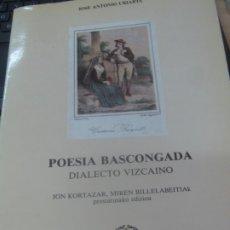 Libros de segunda mano: POESIA BASCONGADA DIALECTO VIZCAINO JOSE ANTONIO URIARTE EDIT DIPUTACION FORAL DE BIZKAIA AÑO 1987. Lote 180447922