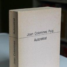 Libros de segunda mano: JOAN COLOMINES PUIG - AUTORETRAT. OBRA POÈTICA (1962-1986) - PROA 1ª EDICIÓN 1986. Lote 180465111