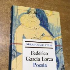 Libros de segunda mano: FEDERICO GARCÍA LORCA - POESÍA - OBRAS COMPLETAS I - GALAXIA GUTENBERG. Lote 180469807